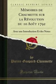 Mémoires de Chaumette sur la Révolution du 10 Août 1792 - Librerie.coop