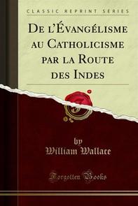 De l'Évangélisme au Catholicisme par la Route des Indes - Librerie.coop