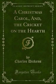 A Christmas Carol, And, the Cricket on the Hearth - copertina