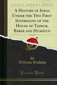A History of India Under the Two First Sovereigns of the House of Taimur, Báber and Humáyun - copertina