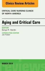Aging and Critical Care, An Issue of Critical Care Nursing Clinics, - copertina