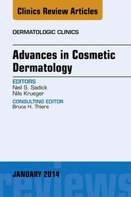 Advances in Cosmetic Dermatology, an Issue of Dermatologic Clinics, - copertina