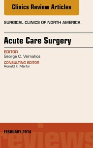 Acute Care Surgery, An Issue of Surgical Clinics, - copertina
