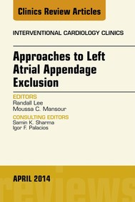 Approaches to Left Atrial Appendage Exclusion, An Issue of Interventional Cardiology Clinics, E-Book - copertina