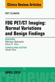 FDG PET/CT Imaging: Normal Variations and Benign Findings – Translation to PET/MRI, An Issue of PET Clinics, E-Book - copertina
