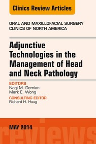 Adjunctive Technologies in the Management of Head and Neck Pathology, An Issue of Oral and Maxillofacial Clinics of North America, E-Book - copertina