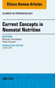 Concepts in Neonatal Nutrition, An Issue of Clinics in Perinatology, E-Book - copertina
