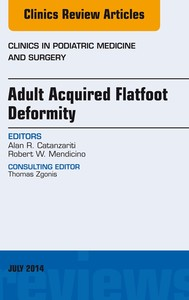 Adult Acquired Flatfoot Deformity, An Issue of Clinics in Podiatric Medicine and Surgery, - copertina