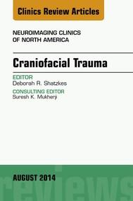 Craniofacial Trauma, An Issue of Neuroimaging Clinics, E-Book - copertina