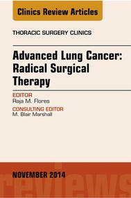 Advanced Lung Cancer: Radical Surgical Therapy, An Issue of Thoracic Surgery Clinics, - copertina
