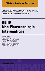 ADHD: Non-Pharmacologic Interventions,  An Issue of Child and Adolescent Psychiatric Clinics of North America, - copertina