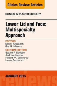 Lower Lid and Midface: Multispecialty Approach, An Issue of Clinics in Plastic Surgery, E-Book - copertina