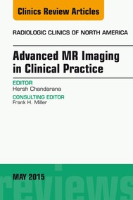 Advanced MR Imaging in Clinical Practice, An Issue of Radiologic Clinics of North America, - copertina