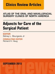Adjuncts for Care of the Surgical Patient, An Issue of Atlas of the Oral & Maxillofacial Surgery Clinics 23-2, E-Book - copertina