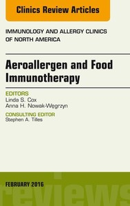 Aeroallergen and Food Immunotherapy, An Issue of Immunology and Allergy Clinics of North America, - copertina