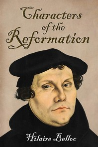 Characters of the Reformation  - Librerie.coop
