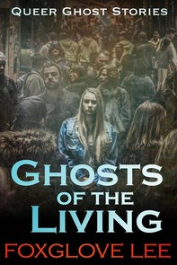 Ghosts of the Living - Librerie.coop