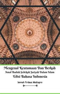 Mengenal Keutamaan Dan Berkah Amal Ibadah Sedekah Jariyah Dalam Islam Edisi Bahasa Indonesia - Librerie.coop