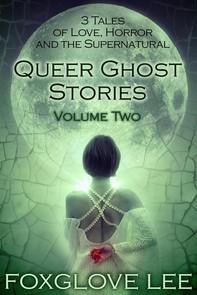 Queer Ghost Stories Volume Two - Librerie.coop