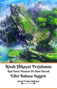 Kisah Hikayat Perjalanan Ruh Umat Manusia Di Alam Barzah Edisi Bahasa Inggris - Librerie.coop