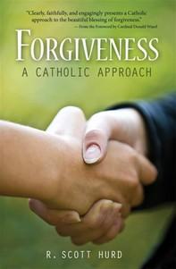 Forgiveness: A Catholic Approach - Librerie.coop