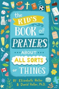 The Kid's Book of Prayers about All Sorts of Things (revised) - Librerie.coop