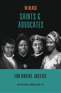 16 Black Saints and Advocates for Racial Justice - Librerie.coop