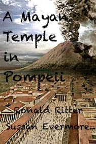A Mayan Temple Discovered In Pompeii Italy - copertina