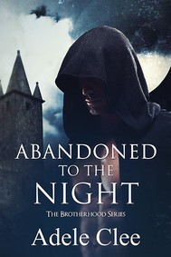 Abandoned to the Night (The Brotherhood Series, Book 3) - copertina