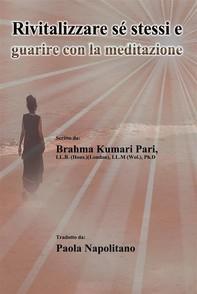 Rivitalizzare Sé Stessi E Guarire Con La Meditazione - Librerie.coop