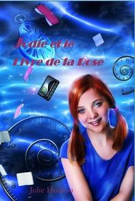 Jodie Et Le Livre De La Rose - Librerie.coop
