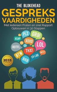 Gespreksvaardigheden: Met Iedereen Praten En Snel Rapport Opbouwen In 30 Stappen - Librerie.coop