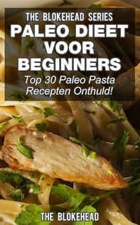 Paleo Dieet Voor Beginners: Top 30 Paleo Pasta Recepten Onthuld! - Librerie.coop