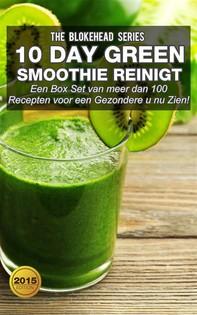 10 Daygreen Smoothie Reinigt  : Een Box Set Van Meer Dan 100 Recepten Voor Een Gezondere U Nu Zien! - Librerie.coop