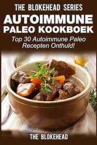 Autoimmune Paleo Kookboek: Top 30 Autoimmune Paleo Recepten Onthuld! - Librerie.coop