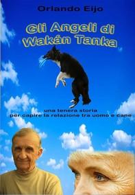 Gli Angeli Di Wakán Tanka - Librerie.coop