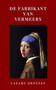 De Fabrikant Van Vermeers - Librerie.coop