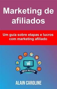 Marketing De Afiliados: Um Guia Sobre Etapas E Lucros Com Marketing Afiliado - Librerie.coop
