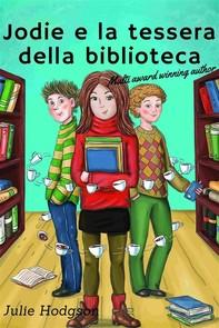 Jodie E La Tessera Della Biblioteca - Librerie.coop