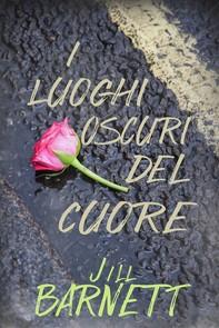 I Luoghi Oscuri Del Cuore - Librerie.coop