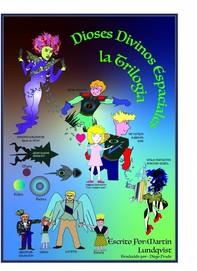 Dioses Divinos Espaciales: La Trilogia - Librerie.coop