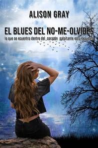 El Blues Del No-Me-Olvides - Librerie.coop