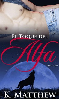 El Toque Del Alfa: Parte Tres - Librerie.coop