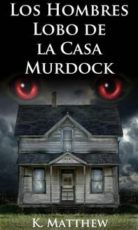 Los Hombres Lobo De La Casa Murdock - Librerie.coop