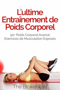 L'ultime Entraînement De Poids Corporel - Librerie.coop