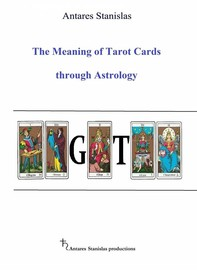 The Meaning Of Tarots Through Astrology - Librerie.coop