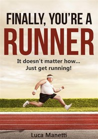 Finally, You're A Runner - Librerie.coop