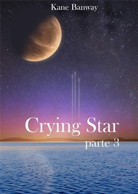Crying Star, Parte 3 - Librerie.coop