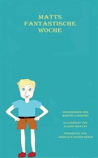Matts Fantastische Woche - Librerie.coop
