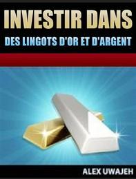 Investir Dans Des Lingots D'or Et D'argent - Librerie.coop